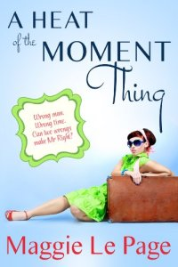 A Heat of the Moment Thing - Maggie Le Page
