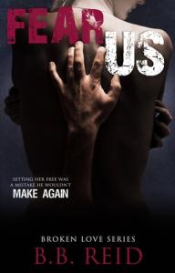 Fear Us(Broken Love 3) B. B. Reid