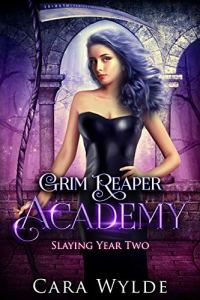 Slaying Year Two (Grim Reaper Academy 2)