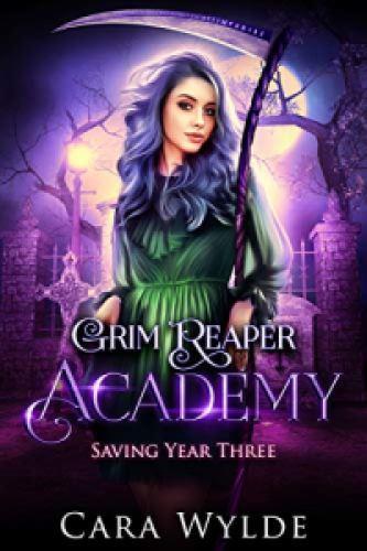 Saving Year Three (Grim Reaper Academy 3)