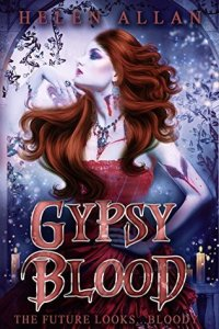 The future looks... bloody (The Gypsy Blood 3)