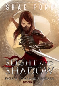 Slight and Shadow (Fate's Forsaken 2) - Shae Ford