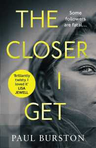 The Closer I Get - Paul Burston
