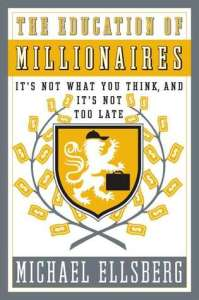The Education of Millionaires - Michael Ellsberg