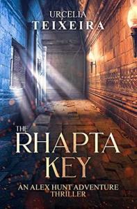 The Rhapta Key: An Alex Hunt Adventure Thriller (Alex Hunt 1) - Urcelia Teixeira