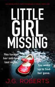 Little Girl Missing - J. G. Roberts