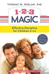 1-2-3 Magic: Effective Discipline for Children 2-12(Sixth Edition) - Thomas W. Phelan
