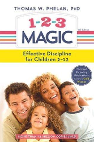 1-2-3 Magic: Effective Discipline for Children 2-12(Sixth Edition) - Thomas W. Phelan
