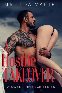 A Hostile Takeover (A Sweet Revenge Series Book 1) by Matilda Martel