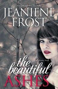 The Beautiful Ashes (Broken Destiny 1) - Jeaniene Frost