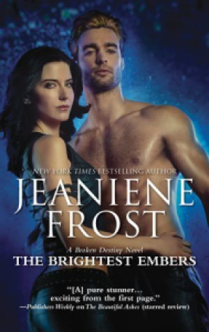 The Brightest Embers (Broken Destiny 3) - Jeaniene Frost