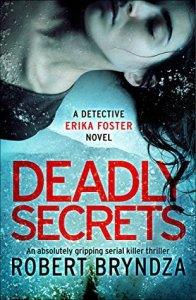 Deadly Secrets (Detective Erika Foster 6) - Robert Bryndza