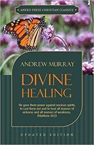 Divine Healing - Andrew Murray