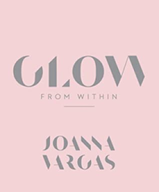 Glow from Within - Joanna Vargas