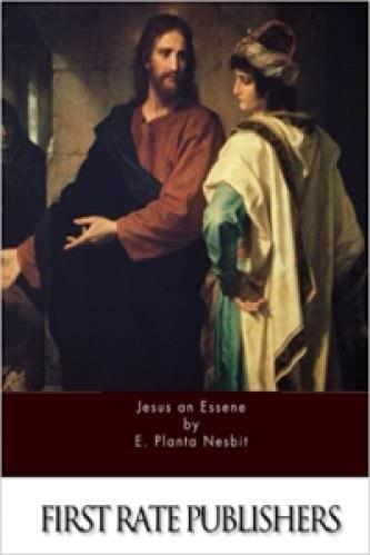Jesus an Essene - Edward Planta Nesbit