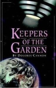 Keepers of the Garden - Dolores Cannon