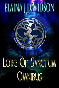 Lore of Sanctum Omnibus by Elaina J. Davidson