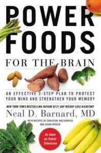 Power Foods for the Brain: An Effective 3-Step Plan to Protect Your Mind and Strengthen Your Memory - Neal D. Barnard