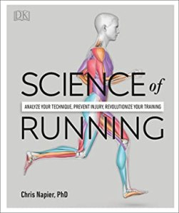 Science of Running: Analyze Your Technique, Prevent Injury, Revolutionize Your Training - Chris Napier