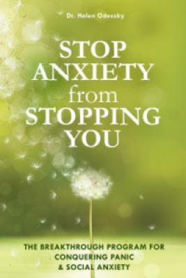 Stop Anxiety from Stopping You: The Breakthrough Program For Conquering Panic and Social Anxiety - Helen Odessky