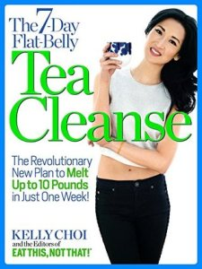 The 7-Day Flat-Belly Tea Cleanse: The Revolutionary New Plan to Melt Up to 10 Pounds of Fat in Just One Week! - Kelly Choi