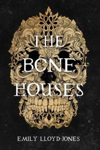 The Bone Houses - Emily Lloyd Jones