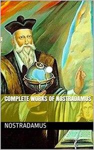 Complete Works Of Nostradamus - Nostradamus
