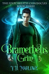 Brametheus Grim (The Final Breath Chronicles 3) - V.B. Marlowe