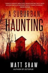 A Suburban Haunting - Matt Shaw