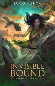 Invisible Bound (Dragon Force 2) - Lucia Ashta