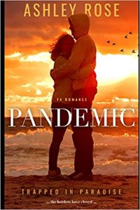 Pandemic: Trapped in paradise - Ashley Rose
