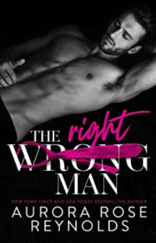 The Wrong/Right Man - Aurora Rose Reynolds