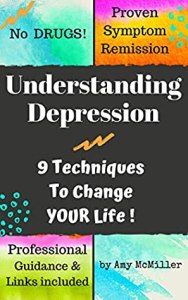 Understanding Depression: 9 Techniques To Change YOUR Life! - Amy McMiller