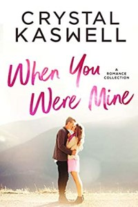 When You Were Mine - Crystal Kaswell