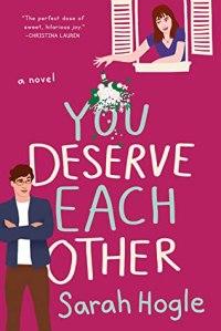You Deserve Each Other - Sarah Hogle