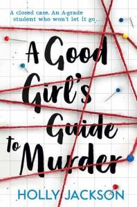 A Good Girl's Guide to Murder (A Good Girl's Guide to Murder 1) - Holly Jackson