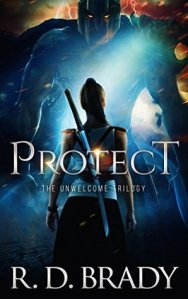Protect: A Dystopian Thriller (The Unwelcome Trilogy 1) - R.D. Brady