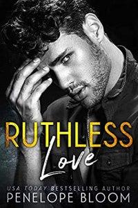 Ruthless Love - Penelope Bloom
