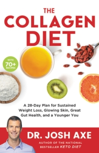 The Collagen Diet: A 28-Day Plan for Sustained Weight Loss, Glowing Skin, Great Gut Health, and a Younger You - Josh Axe
