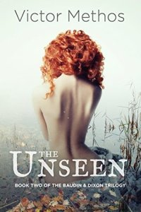 The Unseen (Baudin and Dixon Trilogy 2) - Victor Methos