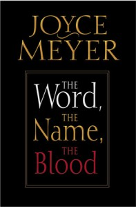 The Word, the Name, the Blood - Joyce Meyer