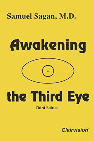 Awakening the Third Eye (Third Edition) - Samuel Sagan