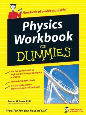 Physics Workbook for Dummies - Steven Holzner