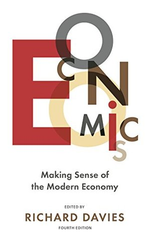 The Economist (Economics 4th edition): Making sense of the Modern Economy - Richard Davies