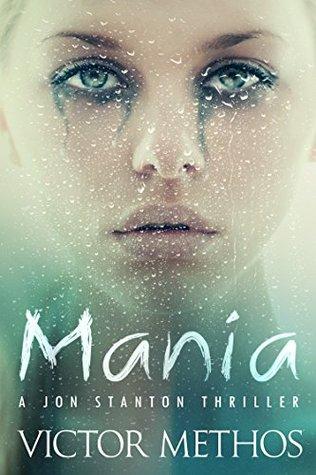 Mania (Jon Stanton Thrillers 9) - Victor Methos
