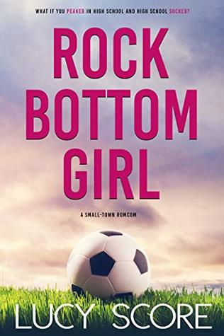 Rock Bottom Girl - Lucy Score