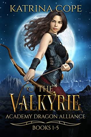 Valkyrie Academy Dragon Alliance: Books 1-5 (Omnibus Edition) - Katrina Cope