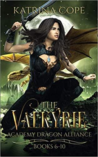 Valkyrie Academy Dragon Alliance: Books 6-10 (Omnibus Edition) - Katrina Cope